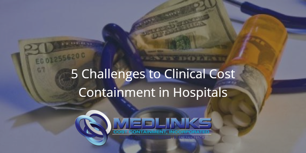 5 Challenges to Clinical Cost Containment in Hospitals